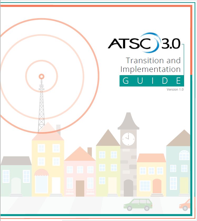 ATSC 3.0 Transition and Implementation Guide