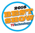 TV Technology 2016 NAB Best of Show Awards