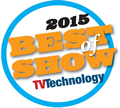 TV Technology 2015 NAB Best of Show Award